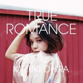 MIZUKI OHIRA_TRUE ROMANCE